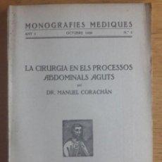 Livros antigos: LA CIRURGIA EN ELS PROCESSOS ABDOMINALS AGUTS / DR. MANUEL CORACHÁN / MONOGRAFIES MEDIQUES Nº 5 / ED. Lote 129376699