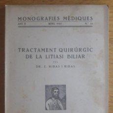 Libros antiguos: TRACTAMENT QUIRURGIC DE LA LITIASI BILIAR / DR. E. RIBAS I RIBAS / MONOGRAFIES MEDIQUES Nº 10 / EDI.. Lote 129377635