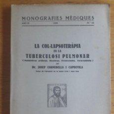 Libros antiguos: LA COL.LAPSOTERAPIA EN LA TUBERCULOSI PULMONAR / DR. JOSEP CORNUDELLA I CAPDEVILA / MONOGRAFIES MEDI. Lote 129377863