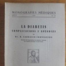 Libros antiguos: LA DIABETIS COMPLICACIONS I APENDIXS / DR. R. CARRASCO FORMIGUERA / MONOGRAFIES MEDIQUES Nº 33 / EDI. Lote 129378035