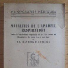 Libros antiguos: MALALTIES DE L'APARELL RESPIRATORI / DR. R. JOAN FREIXAS I FREIXAS / MONOGRAFIES MEDIQUES Nº 29-30 /. Lote 129378287