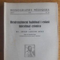 Libros antiguos: RESTRENYIMENT HABITUAL I ESIASI INTESTINAL CRONICA / DR. JOSEP LENTINI DIAZ / MONOGRAFIES MEDIQUES N. Lote 129378979