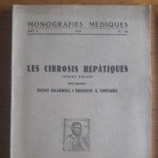 Libros antiguos: LES CIRROSIS HEPATIQUES, SEGON VOLUM / DR. JACINT VILARDELL I FRANCESC N.CORTADA / MONOGRAFIES MEDIQ. Lote 129381607