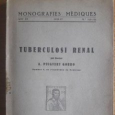 Libros antiguos: TUBERCULOSI RENAL / DR. PUIGVERT GORRO / MONOGRAFIES MEDIQUES Nº 103-104 / EDI. LLIBRERIA CATALONIA . Lote 129382419