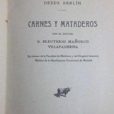 Libros antiguos: CARNES Y MATADEROS MAÑUECO VILLAPADIERNA FIRMA AUTÓGRAFA MANUSCRITA 1909 BUEN ESTADO DEDICADO. Lote 129487507