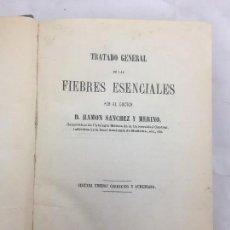 Libros antiguos: TRATADO GENERAL DE FIEBRES ESENCIALES RAMÓN SÁNCHEZ Y MERINO 1872 BUEN ESTADO . Lote 129690131