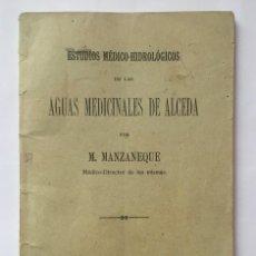 Libros antiguos: M. MANZANEQUE, ESTUDIOS MÉDICO-HIDROLÓGICOS DE LAS AGUAS MEDICINALES DE ALCEDA. Lote 129712939