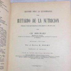 Libros antiguos: LECCIONES SOBRE LAS ENFERMEDADES POR RETARDO DE LA NUTRICIÓN 1891 BOUCHARD FREMY BUEN ESTADO PIEL. Lote 129962395