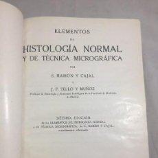 Libros antiguos: ELEMENTOS DE HISTOLOGÍA NORMAL Y TÉCNICA MICROGRÁFICA RAMÓN Y CAJAL TELLO Y MUÑOZ 1931 DECIMA EDICIÓ. Lote 129965455