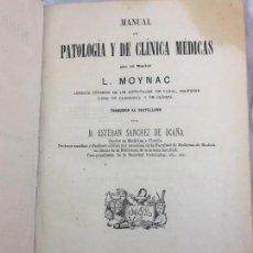 Libros antiguos: MANUAL DE PATOLOGÍA Y CLÍNICA MÉDICAS L. MOYNAC 1876 TRAD. SÁNCHEZ DE OCAÑA BUEN ESTADO.. Lote 129992119