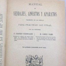 Libros antiguos: MANUAL DE VENDAJES APÓSITOS Y APARATOS PARA PRACTICAR CURAS OSSORIO 1887 BUEN ESTADO ILUSTRADO. Lote 130089307