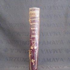 Libros antiguos: BIBLIOTECA DE RASPAIL MANUAL DE LA SALUD CAUSAS Y DEFENSAS FARMACOPEA Y CASOS PRÁCTICOS AÑO 1877. Lote 130233870