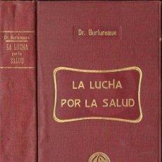 Libros antiguos: BURLUREAUX : LA LUCHA POR LA SALUD (GUSTAVO GILI, S.F). Lote 130256246