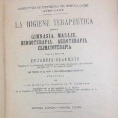 Libros antiguos: LA HIGIENE TERAPEUTICA GIMNASIA MASAJE HIDROTERAPIA AEROTERAPIA DUJARDIN BEAUMETZ GRÁFICOS 1891. Lote 130505730