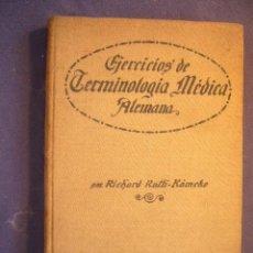 Libros antiguos: RICHARD RATTI-KAMEKE: - EJERCICIOS GRADUADOS DE TERMINOLOGIA MEDICA ALEMANA - (BARCELONA, 1917). Lote 130575366