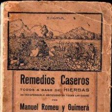 Libros antiguos: MANUEL ROMEU Y GUIMERÁ : REMEDIOS CASEROS TODOS A BASE DE HIERBAS (1935) . Lote 130620054