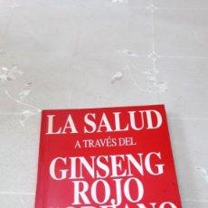 Libros antiguos: LA SALUD A TRAVES DEL GINSENG ROJO COREANO - KOREA T. & GINSENG CORP. - 1993. Lote 130631302