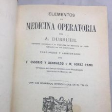 Libros antiguos: ELEMENTOS DE MEDICINA OPERATORIA A. DUBRUEIL ILUSTRADO 435 GRABADOS INTERTEXTO BUEN ESTADO. Lote 130701674