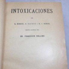 Libros antiguos: INTOXICACIONES 1896 BOEHM NAUNYN BOECK. TRATADO ENCICLOPÉDICO ZIEMSSEN TRADUCCIÓN FCO. VALLINA. Lote 132138238