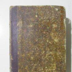 Libros antiguos: TRATADO PRÁCTICO DE LAS ENFERMEDADES DE LAS VÍAS URINARIAS. SIR HENRY THOMPSON. MADRID 1876. Lote 132191542