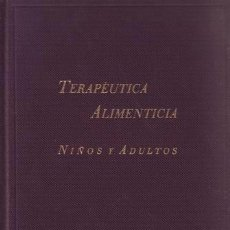 Libros antiguos: TERAPEUTICA ALIMENTICIA. NIÑOS Y ADULTOS.. Lote 132287626