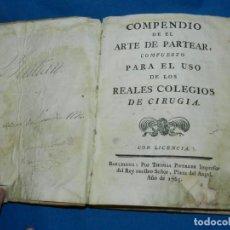Libros antiguos: (MF) COMPENDIO DE EL ARTE DE PARTEAR COMPUESTO PARA EL USO DE LOS REALES COLEGIOS DE CIRUGIA 1765. Lote 132372814