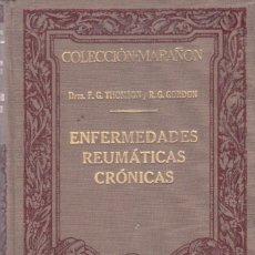 Libros antiguos: COLECCION MARAÑÓN - LAS ENFERMEDADES REUMÁTICAS CRÓNICAS - MANUEL MARÍN ED. 1929. Lote 132682078