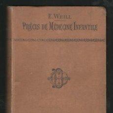 Libros antiguos: WEILL, E: PRÉCIS DE MÉDECINE INFANTILE. COLLECTION TESTUT. 1900. MEDICINA INFANTIL. Lote 132766274
