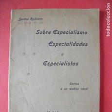 Libros antiguos: SANTOS RUBIANO.-SOBRE ESPECIALISMO,ESPECIALIDADES Y ESPECIALISTAS.-MEDICINA.-MADRID.-AÑO 1915.. Lote 132962238