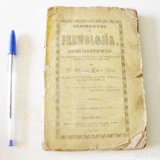Libros antiguos: ELEMENTOS DE FRENOLOGÍA FISIONOMÍA Y MAGNETISMO HUMANO. MARIANO CUBÍ I SOLER. BARCELONA 1849. Nº 583. Lote 133578210