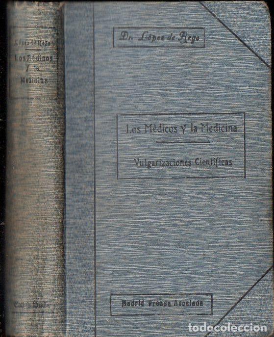 JUAN LÓPEZ DE REGO : LOS MÉDICOS Y LA MEDICINA (PRENSA ASOCIADA, 1918) (Libros Antiguos, Raros y Curiosos - Ciencias, Manuales y Oficios - Medicina, Farmacia y Salud)