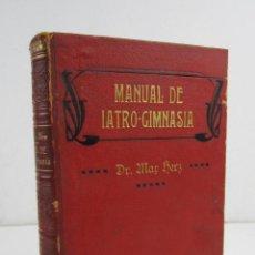 Libros antiguos: MANUAL DE IATRO - GIMNASIA, GIMNASIA MEDICATRIZ, DOCTOR MAX HERZ, 1907, BARCELONA. 16,5X23,5CM. Lote 134999322