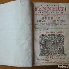 Libros antiguos: DANIELIS SENNERTI VRATISLAUIENSIS OPERA, TOMUS QUINTUS Y TOMUS SEXTUS EN UN VOLUMEN. 1676. Lote 135229510