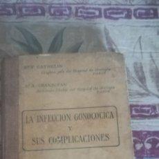 Libros antiguos: LA INFECCIÓN GONOCOCICA Y SUS COMPLICACIONES. Lote 135287882