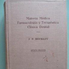 Libros antiguos: MATERIA MÉDICA, FARMACOLOGÍA Y TERAPÉUTICA CLÍNICA DENTAL MODERNAS. J. P. BUCKEY. 1930. Lote 135487894