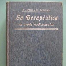 Libros antiguos: LA TERAPÉUTICA EN VEINTE MEDICAMENTOS. HUCHARD Y CH. FIESSINGER. VALENCIA 1920. Lote 135488454