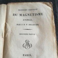 Libros antiguos: MUY RARO: 1A EDICIÓN (1813) DE HISTOIRE CRITIQUE DU MAGNETISME ANIMAL - MAGNETISMO, DELEUZE, TOMO II. Lote 135581242