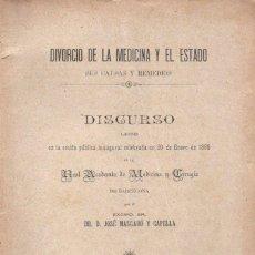 Libros antiguos: DISCURSO DE J. MASCARÓ Y CAPELLA : DIVORCIO DE LA MEDICINA Y EL ESTADO - FIRMADO (BARCELONA, 1899). Lote 135826110