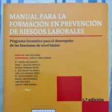 Libros antiguos: MANUAL PARA L A FORMACIÓN EN PREVENCIÓN DE RIESGOS LABORALES. 5ª EDICIÓN. AÑO 2008.. Lote 136085918