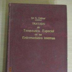 Libros antiguos: PROF. NORBERTO ORTNER. TRATADO DE TERAPÉUTICA ESPECIAL DE LAS ENFERMEDADES INTERNAS. TOMO I. 1911. Lote 136224094