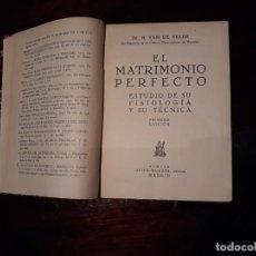 Libros antiguos: VAN DE VELDE : EL MATRIMONIO PERFECTO (MORATA, 1930) PRÓLOGO DEL DR. VITAL AZA. Lote 136237954