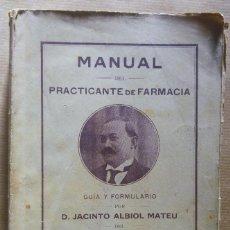 Libros antiguos: MANUAL DEL PRACTICANTE DE FARMACIA. AÑO 1919 - JACINTO ALBIOL MATEU. CASA EDITORIAL MONCLÚS, TORTOSA. Lote 137160994