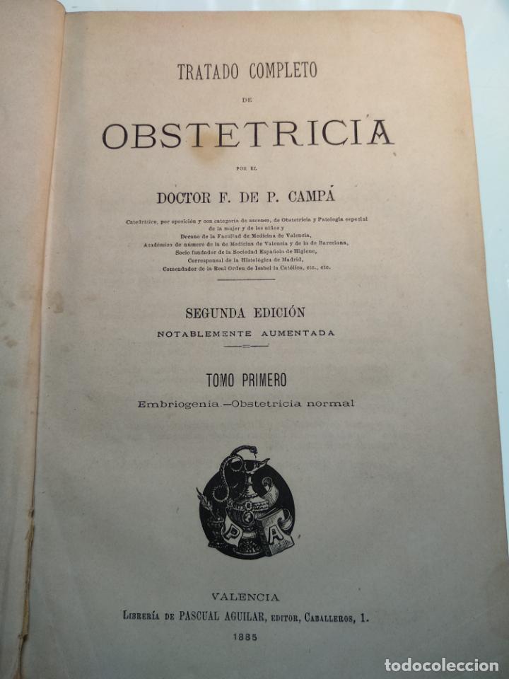 Libros antiguos: TRATADO DE OBSTETRICIA - DOCTOR F. DE P. CAMPÁ - 2 TOMOS - L.DE PASCUAL AGUILAR - VALENCIA - 1885 - - Foto 4 - 137879202