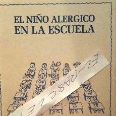 Libros antiguos: GUIA PARA PROFESORES Y PERSONAL DOCENTE - EL NIÑO ALERGICO EN LA ESCUELA - 1994 -. Lote 138875394