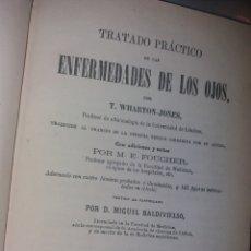 Libros antiguos: TRATADO PRÁCTICO DE LAS ENFERMEDADES DE LOS OJOS. 1864. POR T. WHARTON-JONES. Lote 139195212