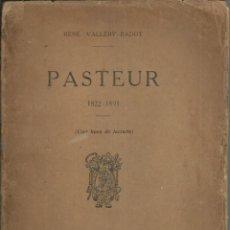 Libros antiguos: PASTEUR 1822 - 1895,POR RENÉ VALLERY , PARIS 1922. LIBRO EDITADO EN ESPAÑOL. Lote 140331078