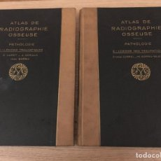 Libros antiguos: ATLAS RADIOGRAPHIE OSSEUSE / I Y II / PATHOLOGIE / VVAA / 1931. Lote 140887630