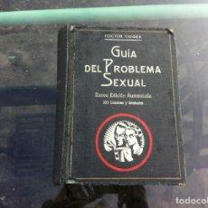 Libros antiguos: DR. ADR. VANDER. GUÍA DEL PROBLEMA SEXUAL. ED. SINTES, 1935.. Lote 141337586