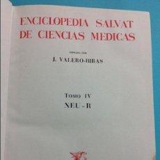 Libros antiguos: ENCICLOPEDIA SALVAT DE CIENCIAS MÉDICAS - J.VALERO-RIBAS ( TOMO IV). Lote 141328398