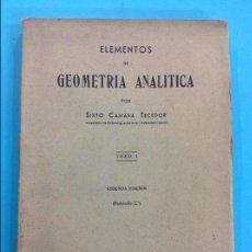 Libros antiguos: ELEMENTOS DE GEOMETRÍA ANALÍTICA - SIXTO CÁMARA TECEDOR . Lote 141328894